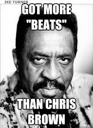 Ike Turner Memes - ike turner memes quickmeme