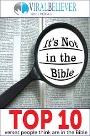 the top 10 verses think are in the bible but are not