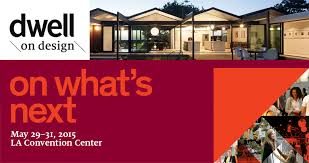 home design shows los angeles dwell on design 2015 america s largest design event is coming to