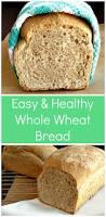 Whole Wheat Bread Machine Recipes Whole Wheat Bread Healthy Bread Recipe Happy Healthy Motivated