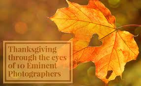 thanksgiving through the of 10 eminent photographers pastbook