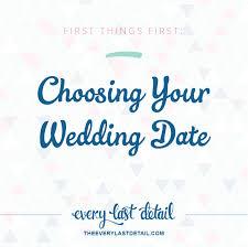 wedding date things choosing your wedding date every last detail