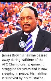 James Brown Meme - james brown s hairline passed away during halftime of the afc