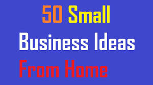 Small Home Business Ideas For Moms - 50 small business ideas from home youtube