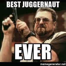 Juggernaut Meme - lovely juggernaut meme best juggernaut ever am i the only one around