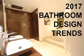 bathroom design trends top bathroom design trends for 2017