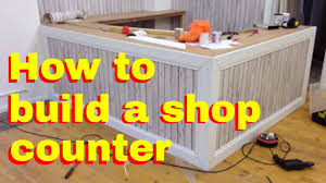 Build A Reception Desk Plans by How To Build A Shop Counter Shop Fitting Diy Youtube