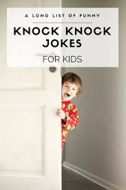 75 funny knock knock jokes for kids travel jokes