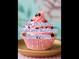 how to start a cupcake business from home youtube