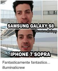 samsung galaxy s8 iphone 7 sopra fantasticamente fantastico