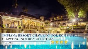 thailand chaweng noi beach impiana samui resort and spa html youtube