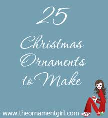 25 ornaments to make 25 handmade ornament tutorials