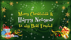 merry and happy new year to my best friend