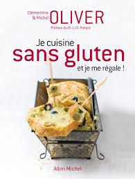 recettes de cuisine sans gluten je cuisine sans gluten et je me regale michel oliver clémentine
