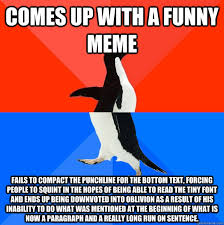 Meme Fails - comes up with a funny meme fails to compact the punchline for the
