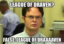 League Of Draven Meme - of draven