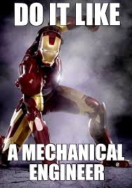 Engineer Meme - career memes of the week mechanical engineer mechanical engineer