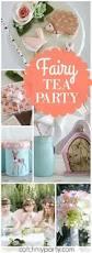 Kitchen Tea Theme Ideas Best 25 Fairy Tea Parties Ideas On Pinterest Fairy Party Ideas