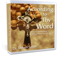 rosary cd according to thy word dr steven smith catholic productions