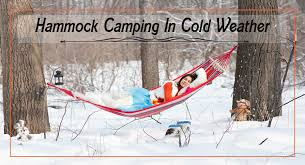 hammock camping in cold weather u2013 hiking camping guide