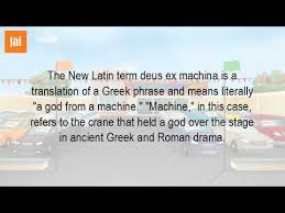 ex machina meaning what is the meaning of deus ex machina youtube