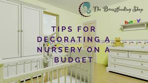 Decorating A Nursery On A Budget Tips For Decorating A Nursery On A Budget The Shop