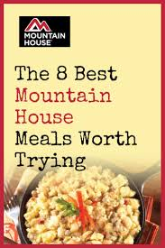 Mountain House Food by The 8 Best Mountain House Meals Worth Trying Backdoor Survival