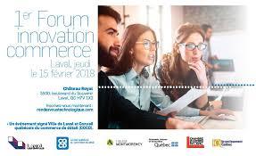 chambre du commerce laval 1er forum innovation commerce chambre de commerce et d industrie