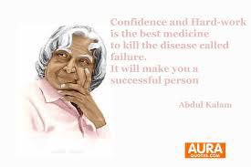 job quotes by abdul kalam abdul kalam confidence and hard work is the best medicine to