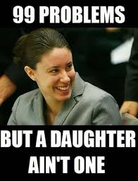 Casey Anthony Meme - jury why you no find casey anthony guilty meme time funny