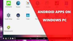 run android apps on pc how to run android apps on pc windows 10 7 8