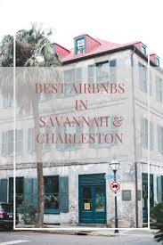 best air bnbs best airbnbs in charleston and savannah pretty in the pines