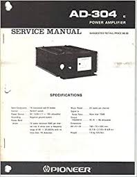 pioneer ad 304 power amplifier service manual parts list