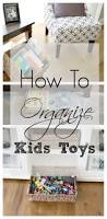 how to organize kids toys quick clutter free spaces