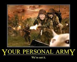 Personal Meme - image 68562 not your personal army know your meme