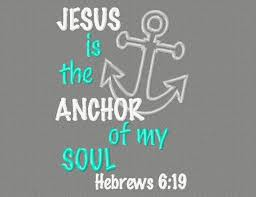 5x7 Love Anchors The Soul - buy 3 get 1 free jesus is the anchor of my soul embroidery design