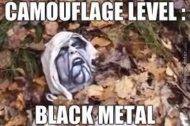 Black Metal Meme - znalezione obrazy dla zapytania black metal ist krieg meme black