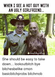 Ugly Girl Meme - when i see a hot guy with an ugly girlfriend vd she should be easy