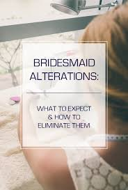 wedding dress alterations cost bridesmaid dress alterations what to expect how to eliminate them