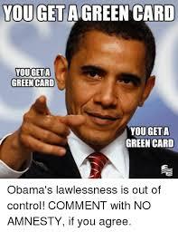 Green Card Meme - you get agreen card you geta green card you get a green card obama s
