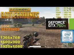 pubg 750 ti gtx 750 ti playerunknown s battlegrounds i3 6100 768p 900p