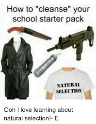 how to cleanse your school starter pack natural selection ooh i love