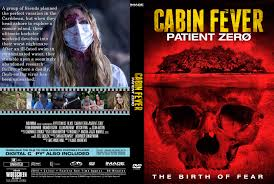 cabin fever patient zero dvd cover 2014 r0 custom art