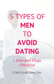 Red Flags When Dating 5 Types Of Men To Avoid Like The Plague Stretch Bloom