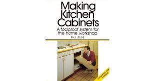 kitchen cabinets workshop kitchen cabinets a foolproof system for the home