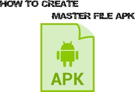 file master apk membuat file master apk dari ponsel android negeri makmur