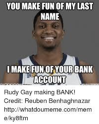 Meme Account Names - you make fun of mylast name imake fun of your bank account brought