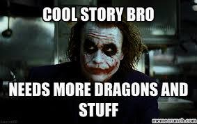 Cool Story Bro Meme - story bro