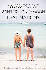 for honeymoon 10 best places to go for a winter honeymoon