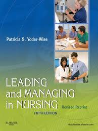 leading and managing in nursing yoder wise patricia s srg